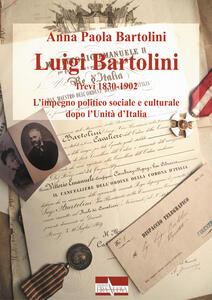 Luigi Bartolini. Trevi 1830-1902. L'impegno politico sociale e culturale dopo l'Unità di Italia