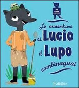 Le avventure di Lucio il lupo combinaguai