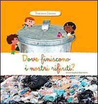 Dove finiscono i nostri rifiuti? Scopriamo insieme