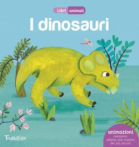 I dinosauri. Libri animati