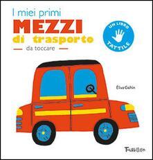Voluntariadobaleares2014.es I miei primi mezzi di trasporto da toccare. Ediz. a colori Image
