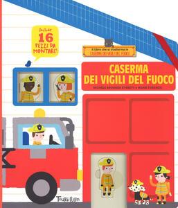 Caserma dei vigili del fuoco. Ediz. a colori
