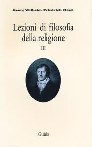 Lezioni di filosofia della religione. Vol. 3