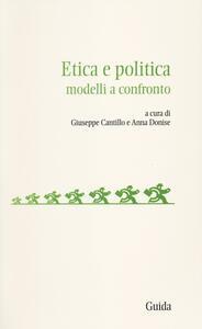 Etica e politica. Modelli a confronto