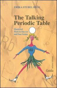 The talking periodic table. Theatrical work in one act and four scenes