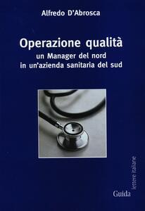 Operazione qualità. Un manager del nord in un'azienda sanitaria del sud