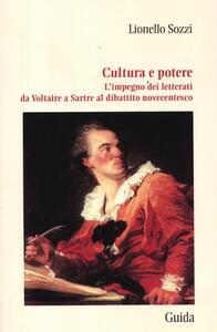 Cultura e potere. L'impegno dei letterati da Voltaire a Sartre al dibattito novecentesco