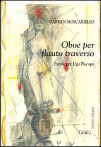 Oboe per flauto traverso. Parole per Ugo Piscopo
