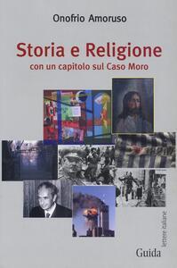Storia e religione. Con un capitolo sul caso Moro