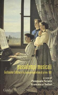 Passatempi musicali. Guillaume Cottrau e la canzone napoletana di primo '800 - copertina