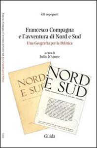 Francesco Compagna e l'avventura di Nord e Sud. Una geografia per la politica. Con DVD