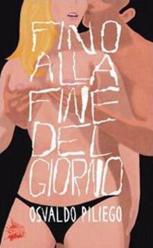 Fino alla fine del giorno - Osvaldo Piliego - copertina
