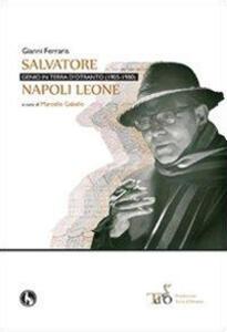 Salvatore Napoli Leone, genio in terra d'Otranto (1905-1980)