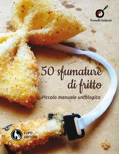 50 sfumature di fritto. Piccolo manuale untologico