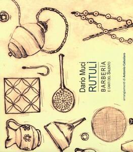 Rutulì. Barberia e canti del Salento. Con CD Audio