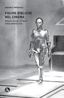 Amatigota.it Figure bibliche nel cinema. Moloch, Golem e Faust Nella Image