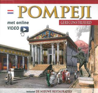 Pompei ricostruita. Ediz. olandese. Con video scaricabile online