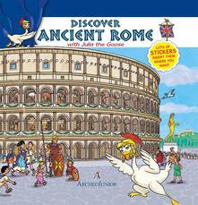 Mercatinidinataletorino.it Scopriamo Roma antica insieme a Oca Giulia. Ediz. inglese. Con adesivi Image