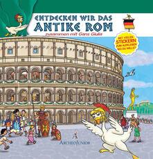 Atomicabionda-ilfilm.it Scopriamo Roma antica insieme a Oca Giulia. Ediz. tedesca. Con adesivi Image