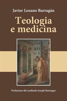 Teologia e medicina - Barragán Javier Lozano - ebook
