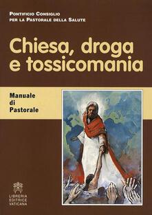 Chiesa, droga e tossicomania. Manuale di pastorale - Barragán Javier Lozano - ebook