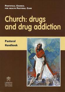 Church: drugs and drug addiction. Pastoral handbook