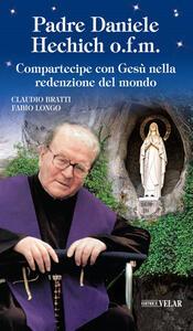 Padre Daniele Hekic o.f.m. Compartecipe con Gesù nella redenzione del mondo