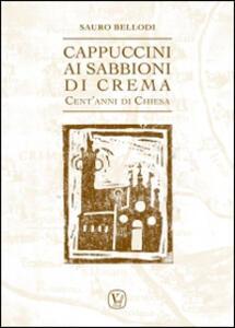 Cappuccini ai Sabbioni di Crema. Cent'anni di Chiesa