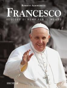 Filippodegasperi.it Francesco. Vescovo di Roma per il mondo Image