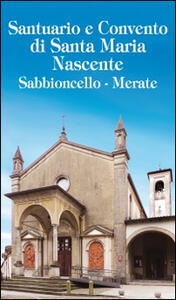 Santuario e Convento di Santa Maria Nascente Sabbioncello, Merate