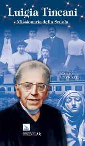 Luigia Tincani. Missionaria della scuola