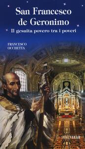 San Francesco de Geronimo. Il gesuita povero tra i poveri