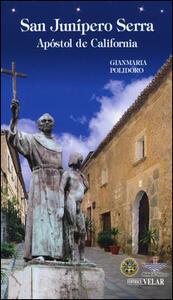 San Junípero Serra. Apóstol de California