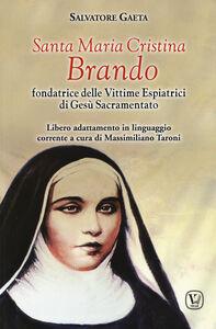 Santa Maria Cristina Brando. Fondatrice delle vittime espiatrici di Gesù Sacramentato