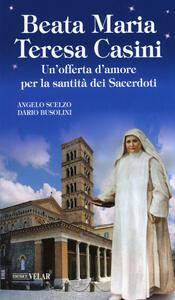 Beata Maria Teresa Casini. Un'offerta d'amore per la santità dei sacerdoti
