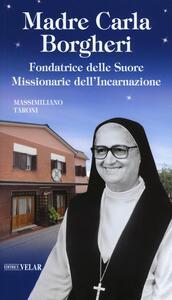 Madre Carla Borgheri. Fondatrice delle Suore Missionarie dell'Incarnazione
