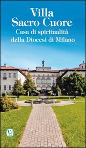 Villa Sacro Cuore. Casa di spiritualità della Diocesi di Milano