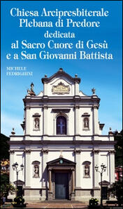 Chiesa Arcipresbiterale Plebana di Predore. Dedicata al Sacro Cuore di Gesù e a San Giovanni Battista