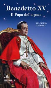 Benedetto XV. Il papa della pace
