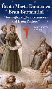 Beata Maria Domenica Brun Barbantini.
