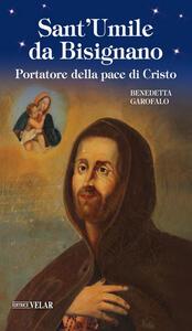 Sant'Umile da Bisignano. Portatore della pace di Cristo. Ediz. illustrata