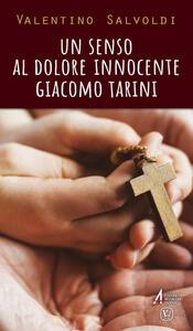 Un senso al dolore innocente. Giacomo Tarini