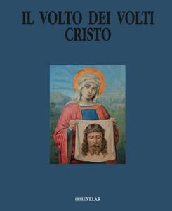 Il volto dei volti: Cristo. Vol. 21