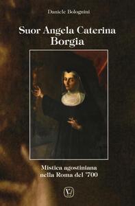 Suor Angela Caterina Borgia