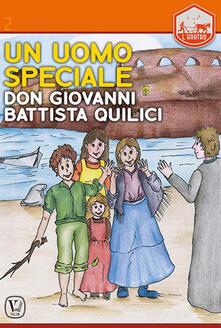 Premioquesti.it Un uomo speciale. Don Giovanni Battista Quilici Image