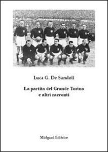 La partita del Grande Torino e altri racconti