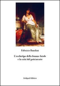 L' archetipo della femme fatale e la crisi del patriarcato