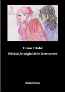 Soledad, le origini delle forze oscure