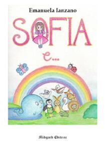 Sofia e.... Ediz. illustrata