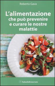 L' alimentazione che può prevenire e curare le nostre malattie